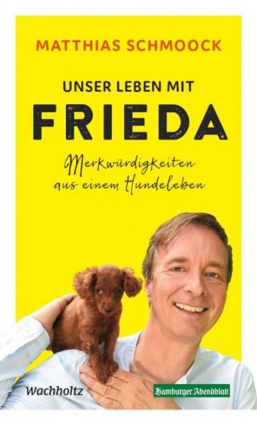 Matthias Schmoock - Unser Leben mit Frieda