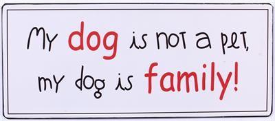 Blechschild My Dog ist not a Pet